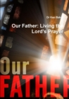 Image for Our Father : Living the Lord's Prayer