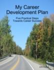 Image for My Career Development Plan: Five Practical Steps Towards Career Success