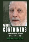 Image for White Containers : The Peter Wells Story