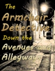 Image for Armchair Detective Down the Avenues and Alleyways