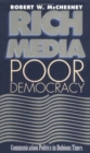 Image for Rich Media, Poor Democracy : COMMUNICATION POLITICS IN DUBIOUS TIMES