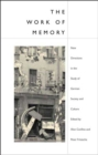 Image for The work of memory  : new directions in the study of German society and culture