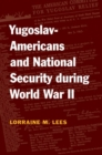 Image for Yugoslav-Americans and national security during World War II