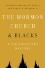 Image for The Mormon Church and Blacks  : a documentary history