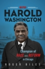 Image for Mayor Harold Washington: Champion of Race and Reform in Chicago