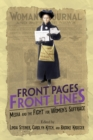 Image for Front Pages, Front Lines: Media and the Fight for Women's Suffrage : 148