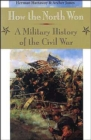 Image for How the North Won : A Military History of the Civil War