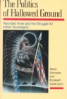 Image for The Politics of Hallowed Ground : Wounded Knee and the Struggle for Indian Sovereignty