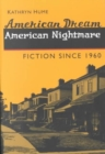Image for American Dream, American Nightmare : FICTION SINCE 1960
