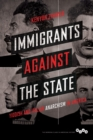 Image for Immigrants against the state  : Yiddish and Italian anarchism in America