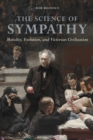 Image for The science of sympathy  : morality, evolution, and Victorian civilization