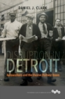 Image for Disruption in Detroit  : autoworkers and the elusive postwar boom