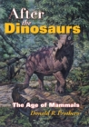 Image for After the dinosaurs: the age of mammals
