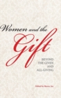 Image for Women and the Gift : Beyond the Given and All-Giving