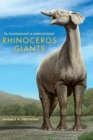 Image for Rhinoceros giants  : the paleobiology of the indricotheres
