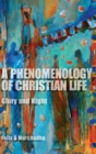 Image for A phenomenology of Christian life  : glory and night