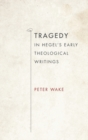 Image for Tragedy in Hegel's early theological writings
