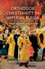 Image for Orthodox Christianity in imperial Russia  : a source book on lived religion