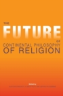 Image for The future of continental philosophy of religion