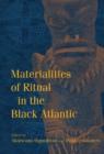 Image for Materialities of ritual in the Black Atlantic