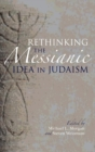 Image for Rethinking the messianic idea in Judaism