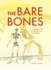 Image for The bare bones  : an unconventional evolutionary history of the skeleton
