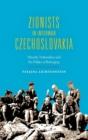 Image for Zionists in interwar Czechoslovakia  : minority nationalism and the politics of belonging