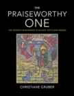 Image for The praiseworthy one  : the Prophet Muhammad in Islamic texts and images