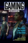 Image for Gaming representation  : race, gender, and sexuality in video games.