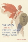 Image for Women and the French Army during the world wars, 1914-1940
