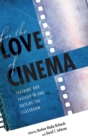 Image for For the Love of Cinema : Teaching Our Passion In and Outside the Classroom