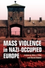 Image for Mass Violence in Nazi-Occupied Europe