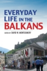 Image for Everyday Life in the Balkans