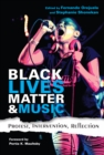 Image for Black Lives Matter and music: protest, intervention, reflection