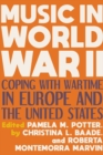 Image for Music in World War II : Coping with Wartime in Europe and the United States