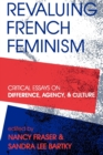 Image for Revaluing French Feminism : Critical Essays on Difference, Agency, and Culture