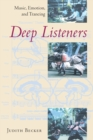 Image for Deep listeners  : music, emotion, and trancing