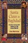 Image for Santa Claus in Baghdad  : stories about teens in the Arab world