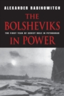 Image for The Bolsheviks in power  : the first year of Soviet rule in Petrograd