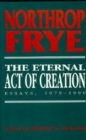 Image for The Eternal Act of Creation : Essays, 1979-1990