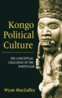 Image for Kongo Political Culture : The Conceptual Challenge of the Particular