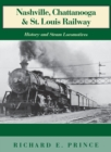 Image for Nashville, Chattanooga & St. Louis Railway : History and Steam Locomotives