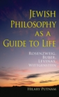Image for Jewish philosophy as a guide to life  : Rosenzweig, Buber, Lâevinas, Wittgenstein