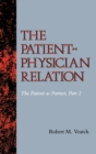 Image for The Patient-Physician Relation : The Patient as Partner, Part 2