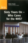 Image for Sixty Years On : Who Care for the NHS?