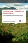 Image for Subversion, conversion, development  : cross-cultural knowledge exchange and the politics of design