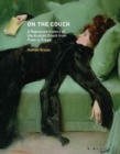 Image for On the Couch : A Repressed History of the Analytic Couch from Plato to Freud
