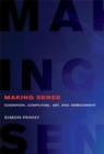 Image for Making sense  : cognition, computing, art, and embodiment