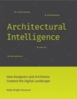 Image for Architectural intelligence  : how designers and architects created the digital landscape