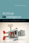 Image for Artificial unintelligence  : how computers misunderstand the world